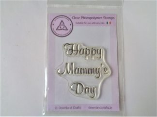 Happy Mammy's Day Stamp - A7 Clear Photopolymer