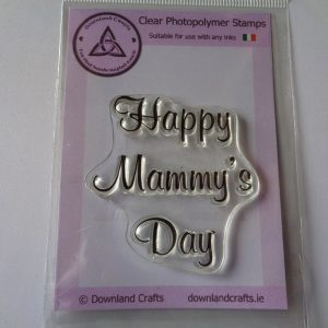 A7 Clear Photopolymer Happy Mammy's Day Stamp